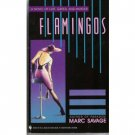 Flamingos by Marc Savage (1993) PB   LUST-GREED-MURDER