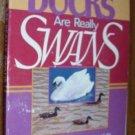 My Ducks Are Really Swans by Deanna Harrison  PB