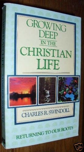 Growing Deep in the Christian Life - C. Swindoll PB