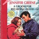 A Groom for Red Riding Hood   Jennifer Greene   PB
