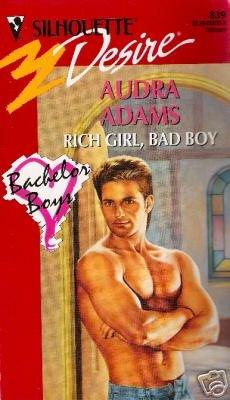 Rich Girl, Bad Boy by Audra Adams (1994)