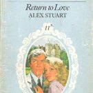 RETURN TO LOVE  ALEX STUART  (HARLEQUIN CLASSIC)