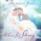 A Love So Strong  Arlene James  PB