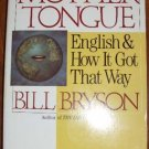 The Mother Tongue: English & How It Got That Way PB