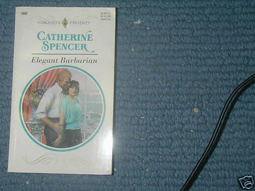ELEGANT BARBARIAN (CATHERINE SPENCER) HP