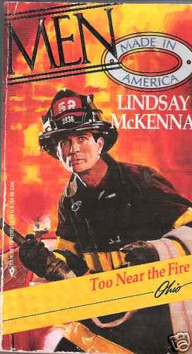 Too Near the Fire  Lindsay McKenna   PB