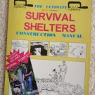 The Ultimate Do-It-Yourself Survival Shelter Construction Manual