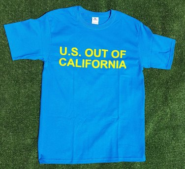 """""""U.S. Out Of California"""" t-shirt, XL size"""