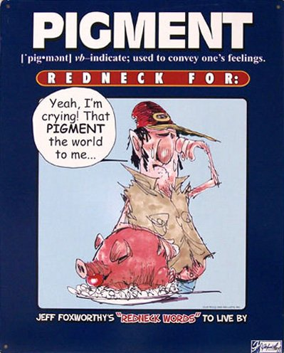 TIN SIGN - Jeff Foxworthy Pigment