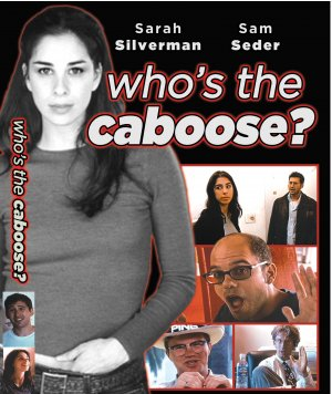 Who's the Caboose DVD... must see feature film prequel to Pilot Season..... click  for more info