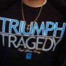 Tragic Glory Triumph over Tragedy T-shirt