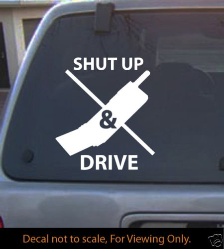 Shut up and Drive#1a Decal