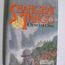 Shanghai Tango - A Novel Of China by William Overgard - 1st Edition