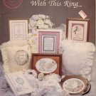 """Cross My Heart's """"With This Ring"""" - Wedding Counted Cross Stitch Leaflet - 1989"""
