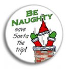 Be naughty save santa the trip