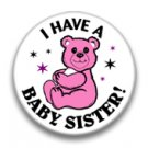 i have a baby sister
