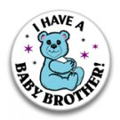 I have a baby brother