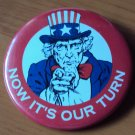 """Uncle Sam """"Now It's Our Turn"""" Button"""