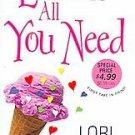 Love Is All You Need by Lori Devoti (2006, Paperback)