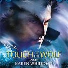 Touch of the Wolf by Karen Whiddon (2007, Paperback)