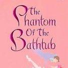 The Phantom of the Bathtub by Eugenia Riley pb books