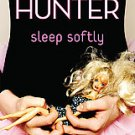 Sleep Softly by Gwen Hunter (2008, Paperback)
