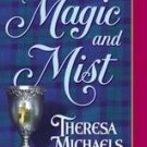 Magic and Mist by Theresa Michaels (2001, Paperback)
