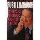 The Way Things Ought to Be by Rush Limbaugh (1992, H...