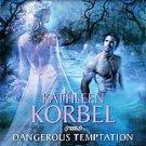 Dangerous Temptation by Kathleen Korbel 2006 pb books