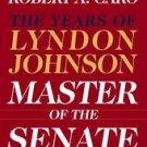 books The Master of the Senate Robert A. Caro 2002 LBJ