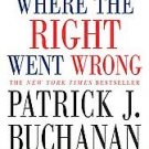 books Where The Right Went Wrong Patrick Buchanan 2005