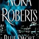 books Blue Smoke by Nora Roberts (2005, Hardcover)