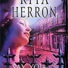 books Say You Love Me by Rita Herron (2007, Paperback)