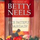 The Fateful Bargain by Betty Neels (2002, Paperback)