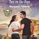 Two on the Run by Margaret Watson (2004, Paperback)