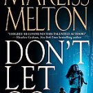 Don't Let Go by Marliss Melton 2008 Paperback books