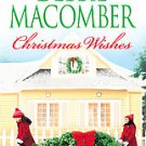 Christmas Wishes by Debbie Macomber (2007, Paperback)
