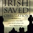 How the Irish Saved Civilization by Thomas Cahill (1...