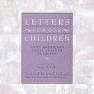 Letters for Our Children (1996, Hardcover)