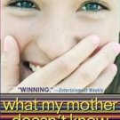 What My Mother Doesn't Know by Sonya Sones (2003, Pa...