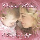 CD:  CARNIE WILSON / A MOTHER'S GIFT (LULLABIES FROM THE HEART)