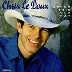 Chris Le Doux - Under This Old Hat