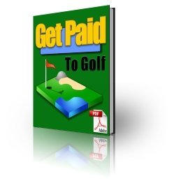 Get Paid to Golf - ebook