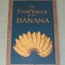 The Food Value Of The Banana  1926 Booklet