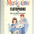 MusiciTime With Flutophone by Frederick Earle  1961 Music Instuction Book