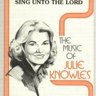 Sing Unto The Lord by Julie Knowles Christian Sheet Music