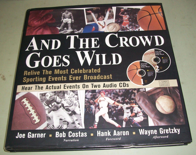 And The Crowd Goes Wild by Joe Garner - Bob Costas Hank Aaron with 2 CD's