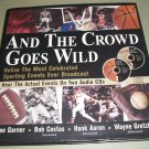 And The Crowd Goes Wild by Joe Garner - Bob Costas Hank Aaron with 2 CD's