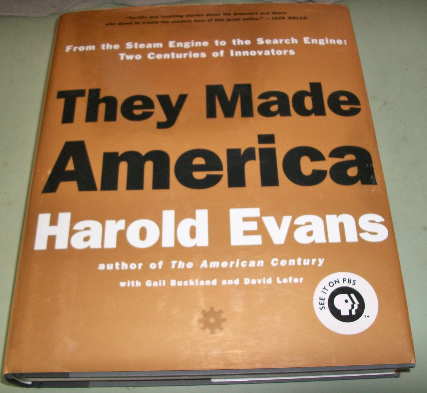 They Made America by Harold Evans - Two Centuries Of Innovators