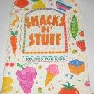 Snacks n Stuff Recipes for kids c. 1993